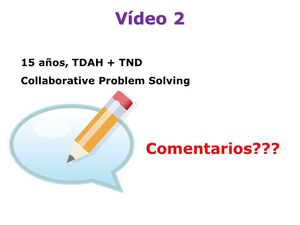 Vídeo 2 ¿¿ Comentarios 15 años, TDAH + TND