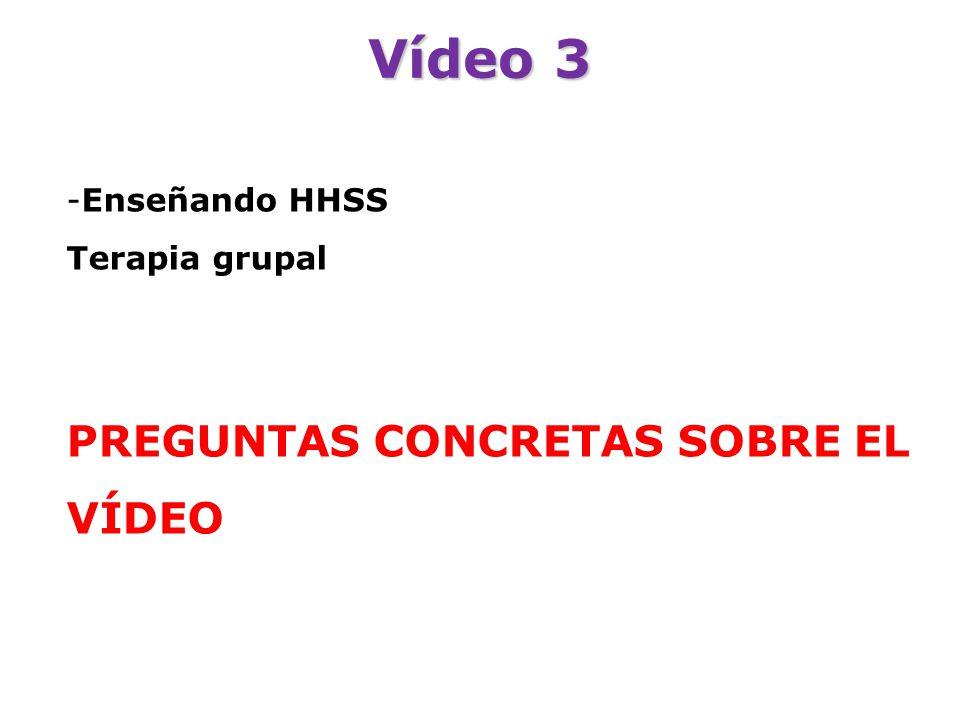 Vídeo 3 PREGUNTAS CONCRETAS SOBRE EL VÍDEO Enseñando HHSS