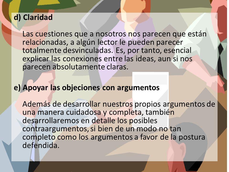 d) Claridad Las cuestiones que a nosotros nos parecen que están relacionadas, a algún lector le pueden parecer totalmente desvinculadas.