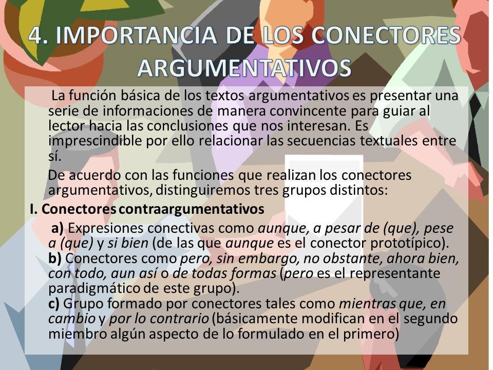 4. IMPORTANCIA DE LOS CONECTORES ARGUMENTATIVOS