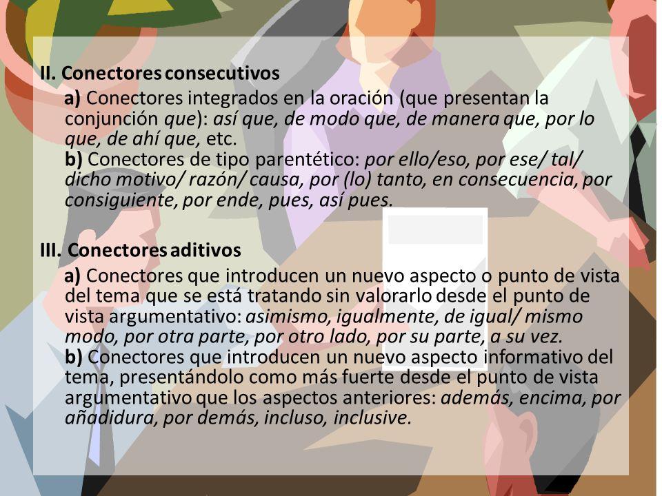 II. Conectores consecutivos