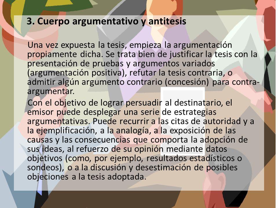 3. Cuerpo argumentativo y antitesis