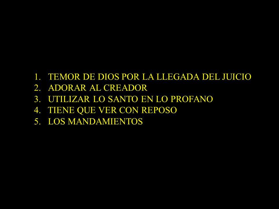 TEMOR DE DIOS POR LA LLEGADA DEL JUICIO