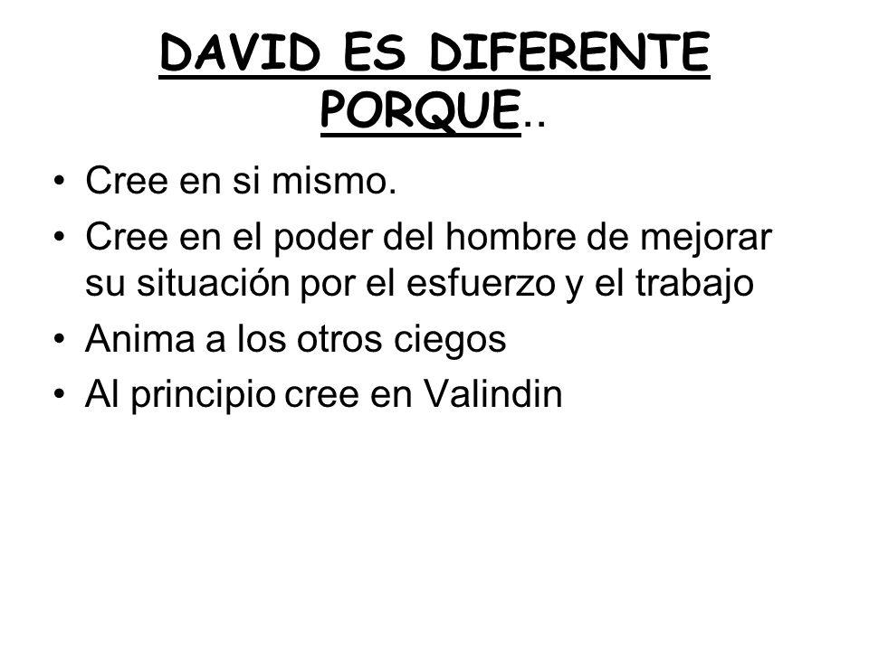 DAVID ES DIFERENTE PORQUE..