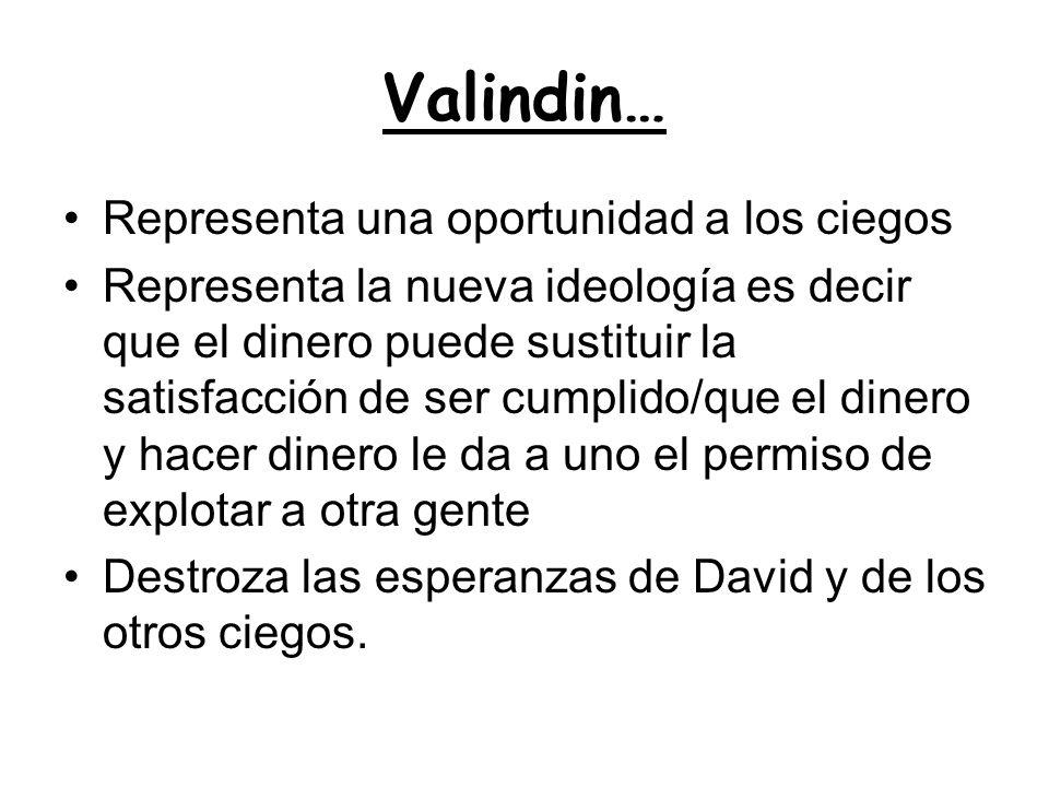 Valindin… Representa una oportunidad a los ciegos