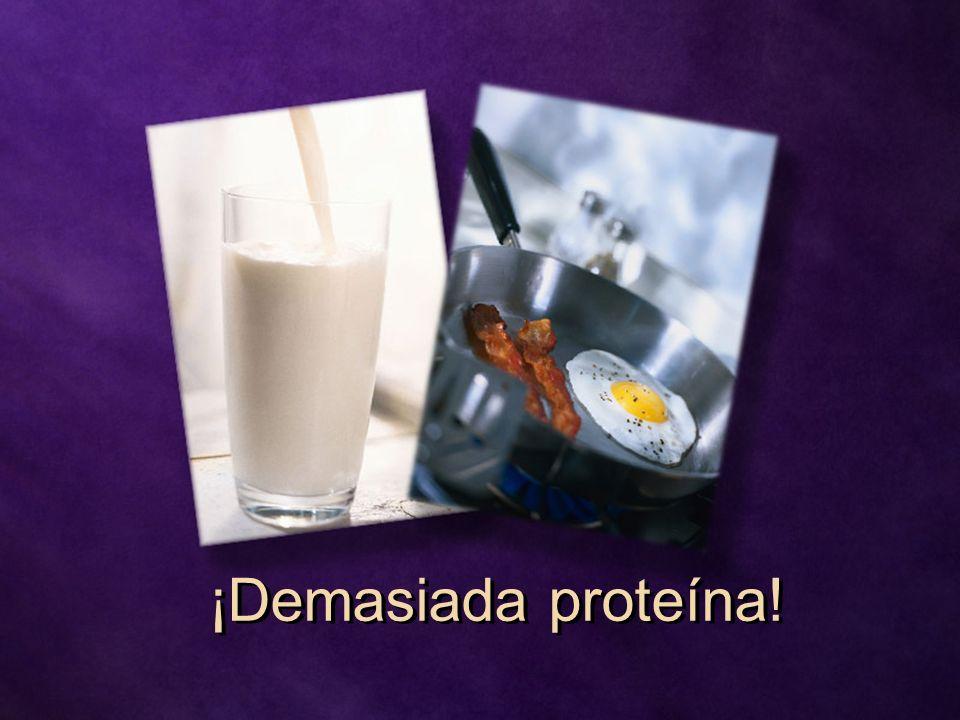 ¡Demasiada proteína!