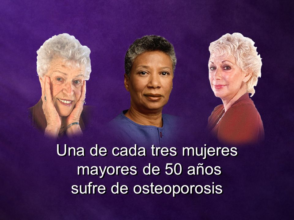 Una de cada tres mujeres mayores de 50 años sufre de osteoporosis