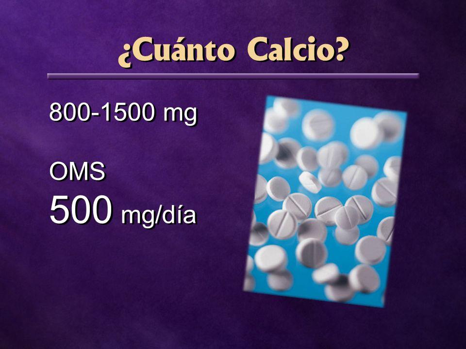 ¿Cuánto Calcio 800-1500 mg OMS 500 mg/día