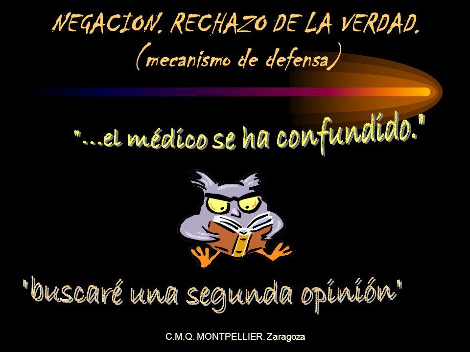 NEGACION. RECHAZO DE LA VERDAD. (mecanismo de defensa)