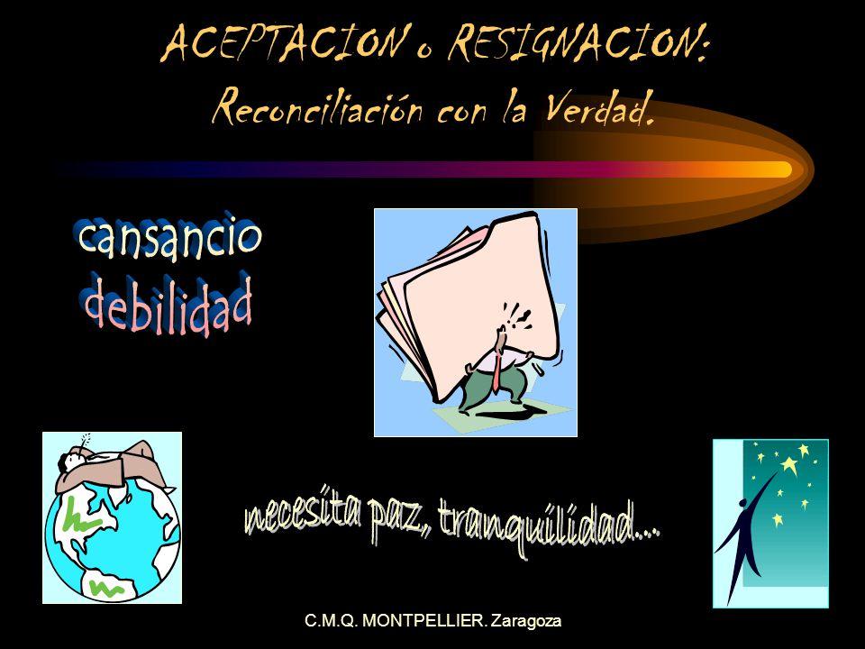 ACEPTACION o RESIGNACION: Reconciliación con la Verdad.
