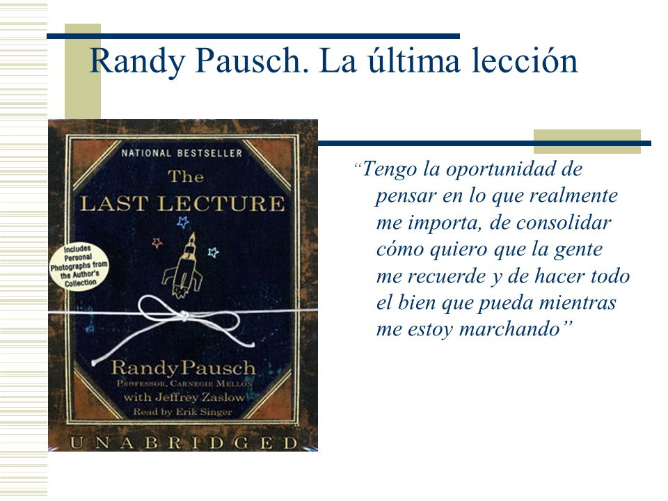 Randy Pausch. La última lección