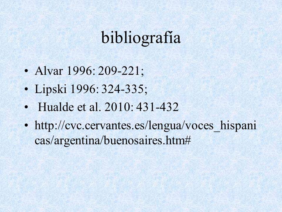 bibliografía Alvar 1996: 209-221; Lipski 1996: 324-335;