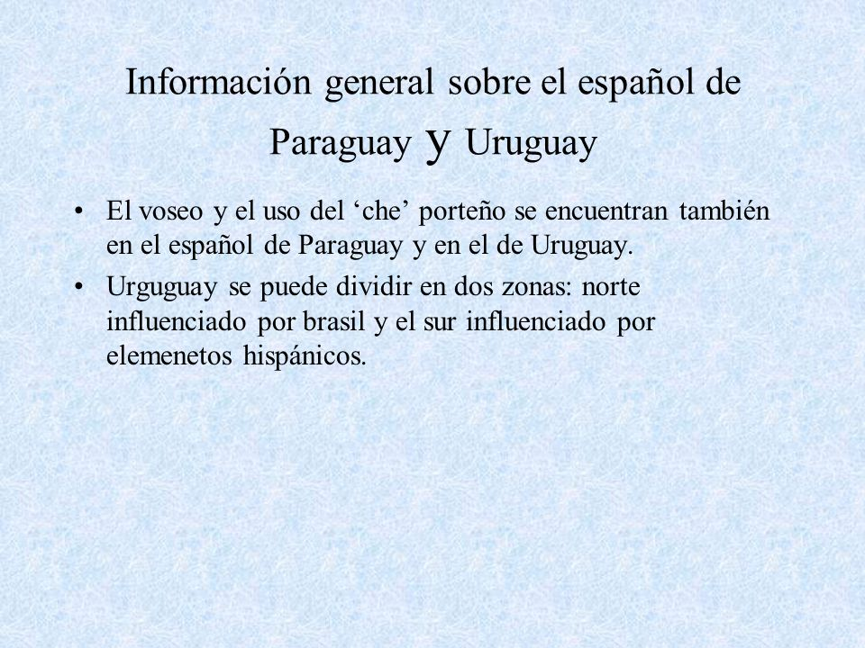 Información general sobre el español de Paraguay y Uruguay