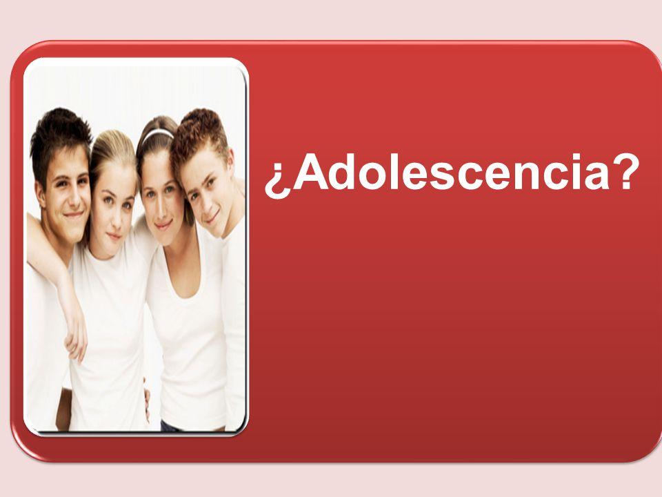 ¿Adolescencia