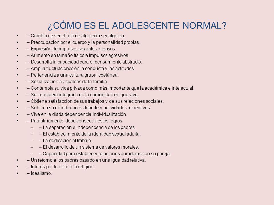 ¿CÓMO ES EL ADOLESCENTE NORMAL