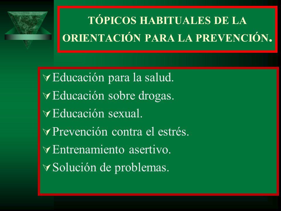 TÓPICOS HABITUALES DE LA ORIENTACIÓN PARA LA PREVENCIÓN.