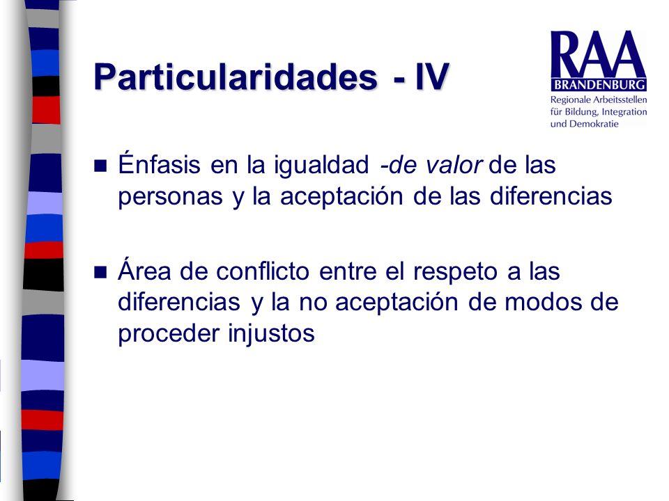 Particularidades - IV Énfasis en la igualdad -de valor de las personas y la aceptación de las diferencias.