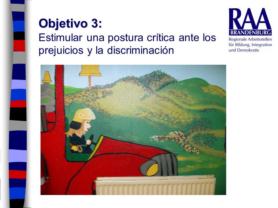 Objetivo 3: Estimular una postura crítica ante los prejuicios y la discriminación