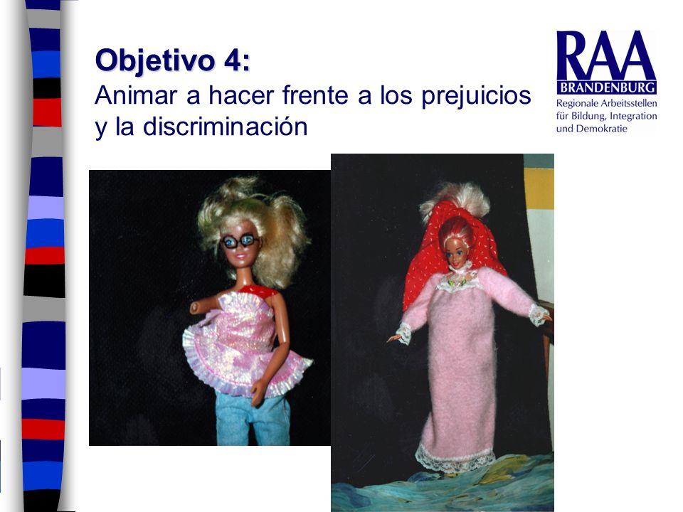 Objetivo 4: Animar a hacer frente a los prejuicios y la discriminación