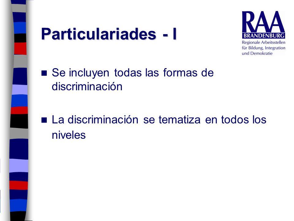 Particulariades - I Se incluyen todas las formas de discriminación