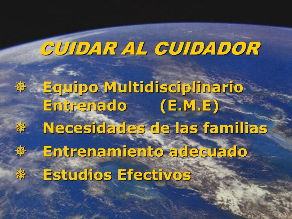 CUIDAR AL CUIDADOR  Equipo Multidisciplinario Entrenado (E.M.E)