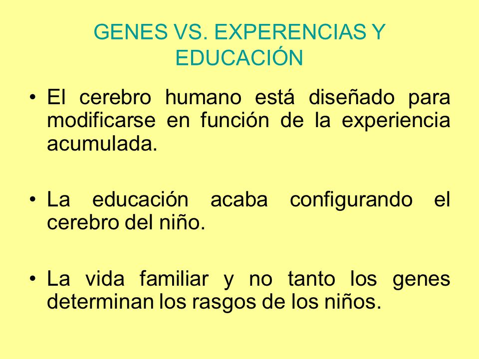 GENES VS. EXPERENCIAS Y EDUCACIÓN