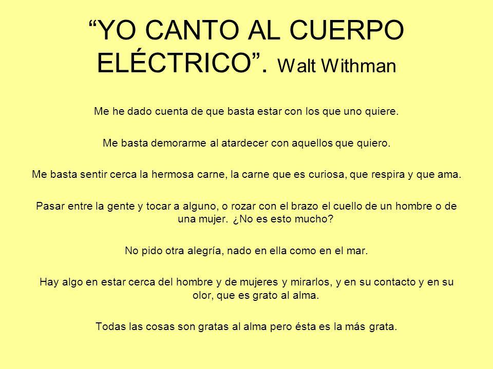 YO CANTO AL CUERPO ELÉCTRICO . Walt Withman