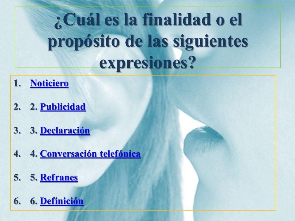 ¿Cuál es la finalidad o el propósito de las siguientes expresiones