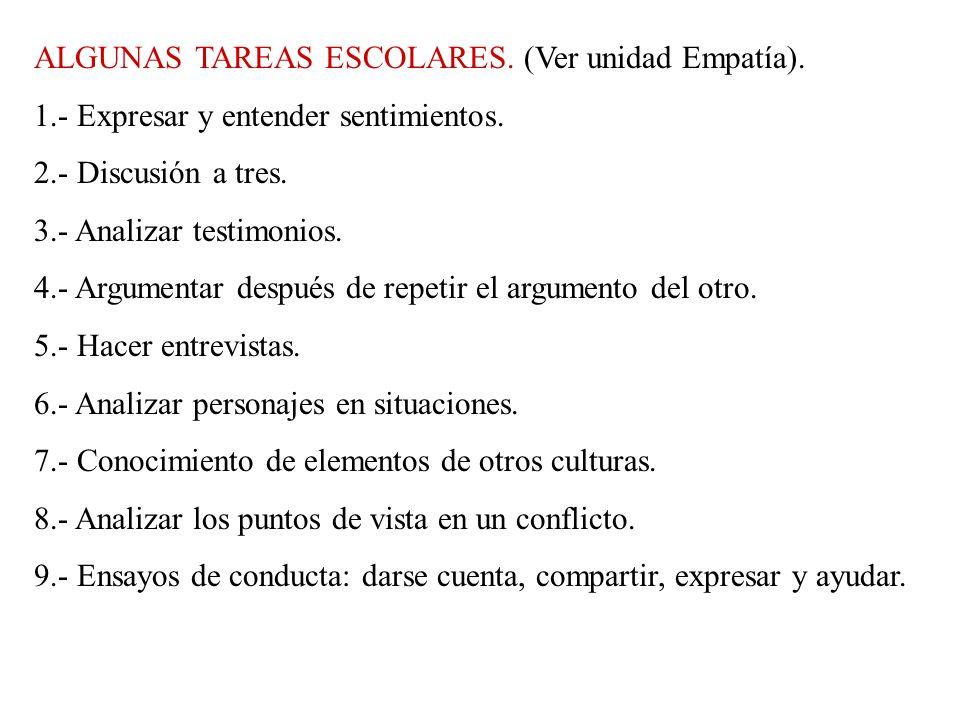 ALGUNAS TAREAS ESCOLARES. (Ver unidad Empatía).