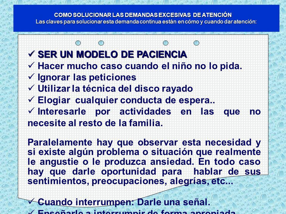 COMO SOLUCIONAR LAS DEMANDAS EXCESIVAS DE ATENCIÓN