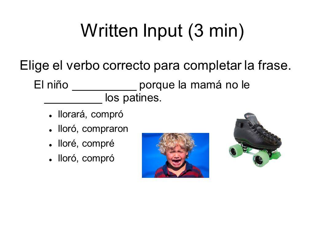 Written Input (3 min) Elige el verbo correcto para completar la frase.