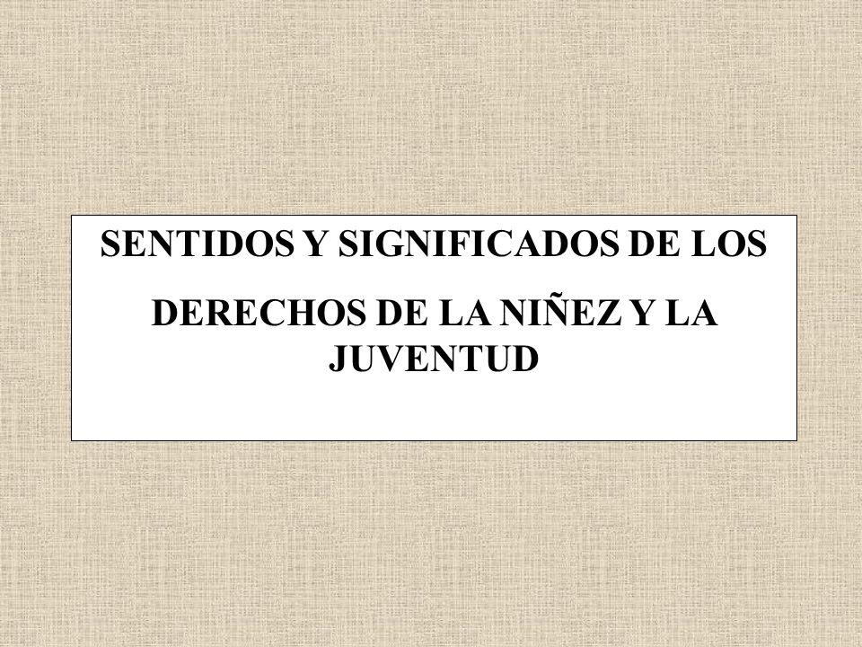 SENTIDOS Y SIGNIFICADOS DE LOS DERECHOS DE LA NIÑEZ Y LA JUVENTUD