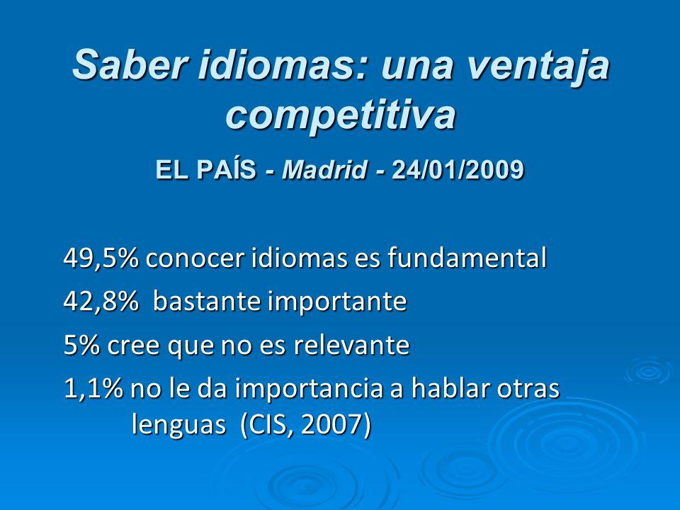Saber idiomas: una ventaja competitiva EL PAÍS - Madrid - 24/01/2009