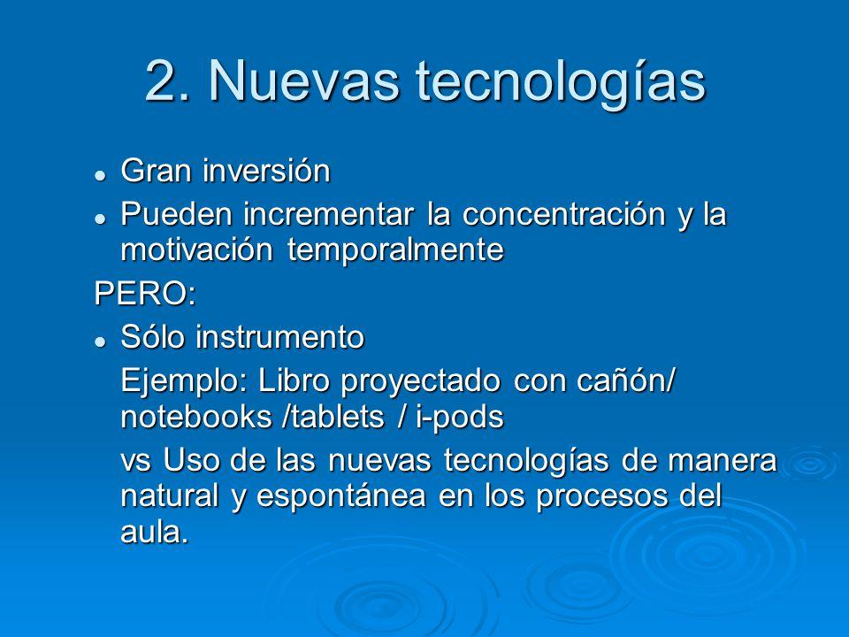 2. Nuevas tecnologías Gran inversión