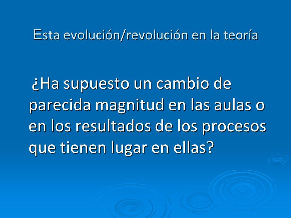 Esta evolución/revolución en la teoría