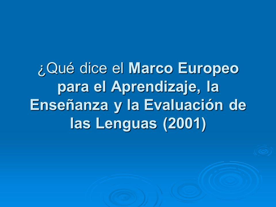 ¿Qué dice el Marco Europeo para el Aprendizaje, la Enseñanza y la Evaluación de las Lenguas (2001)