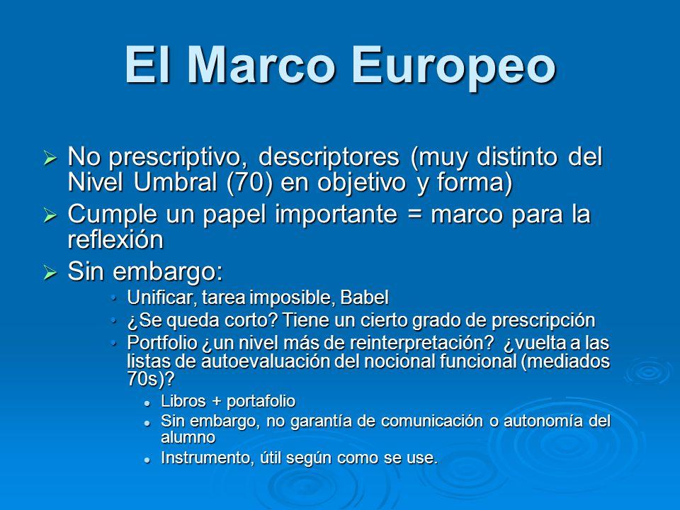 El Marco Europeo No prescriptivo, descriptores (muy distinto del Nivel Umbral (70) en objetivo y forma)