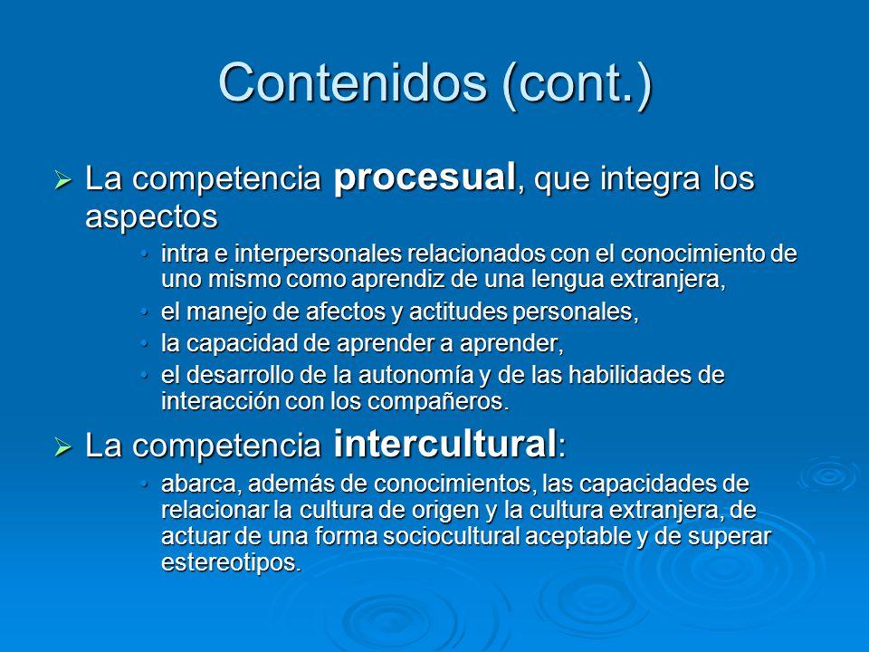 Contenidos (cont.) La competencia procesual, que integra los aspectos