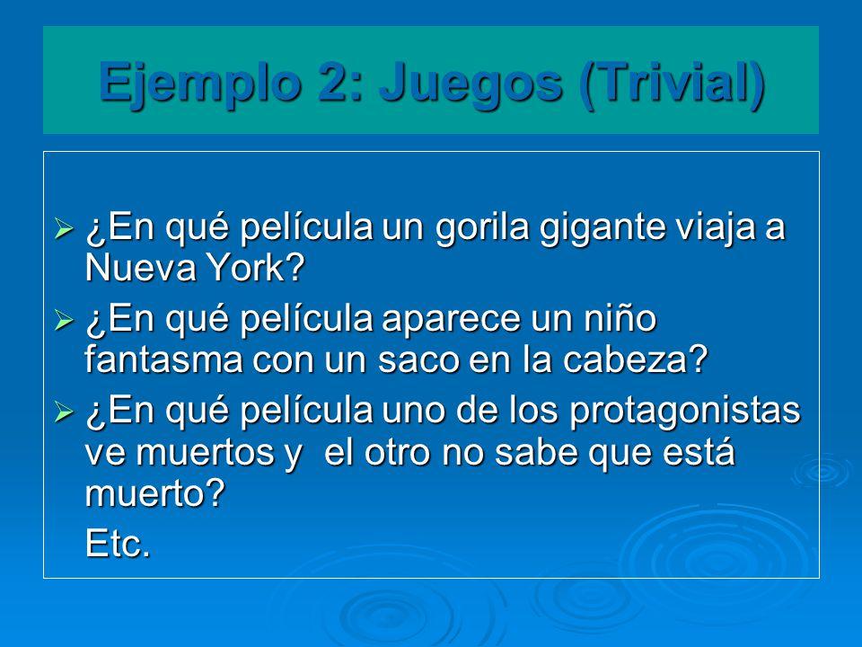 Ejemplo 2: Juegos (Trivial)