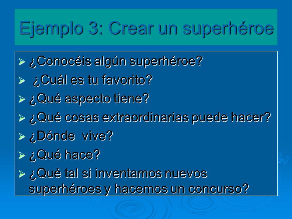 Ejemplo 3: Crear un superhéroe
