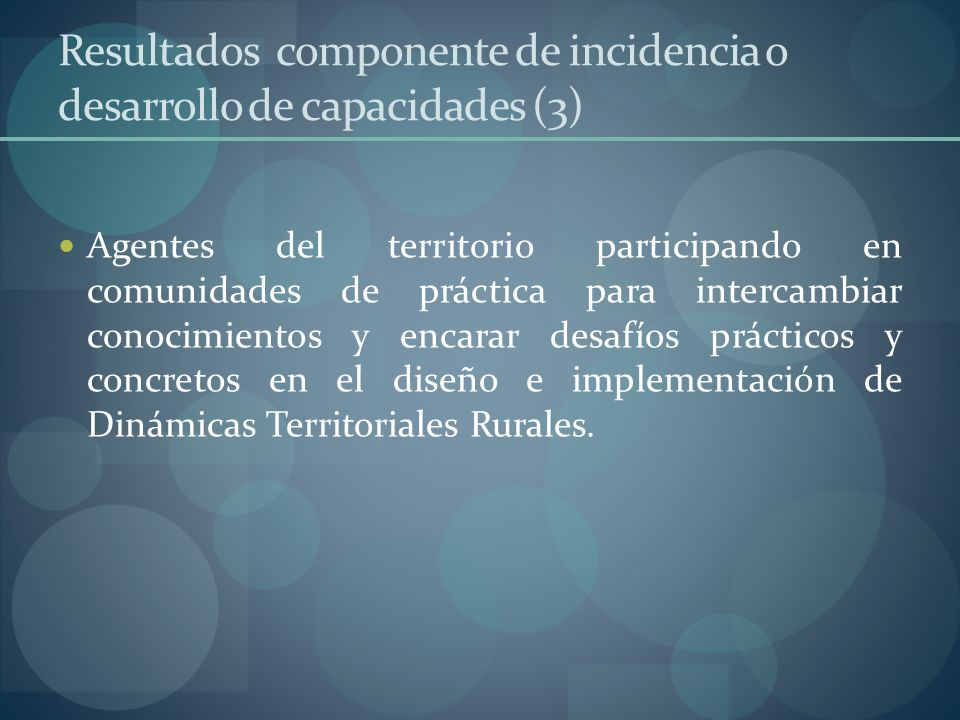 Resultados componente de incidencia o desarrollo de capacidades (3)