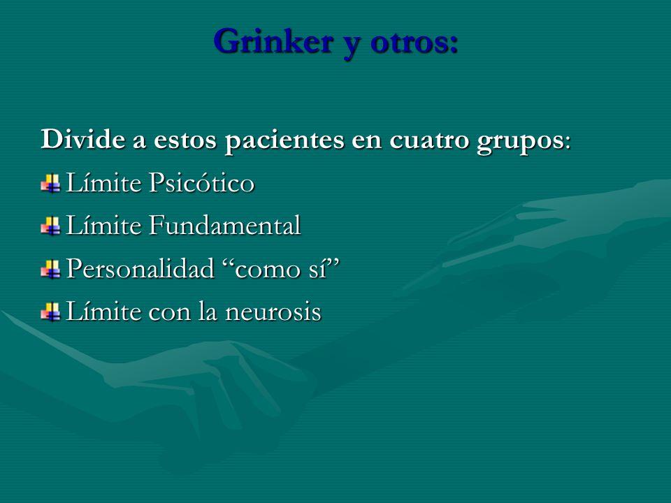 Grinker y otros: Divide a estos pacientes en cuatro grupos: