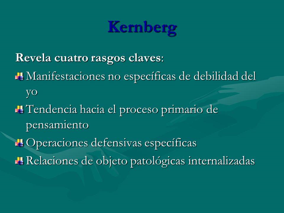 Kernberg Revela cuatro rasgos claves: