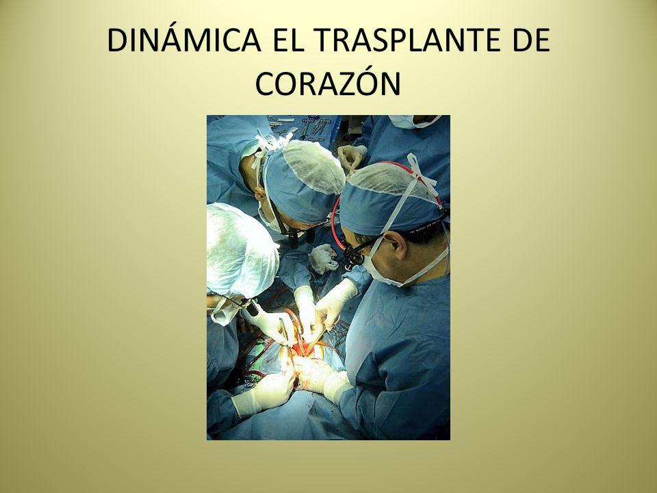 DINÁMICA EL TRASPLANTE DE CORAZÓN