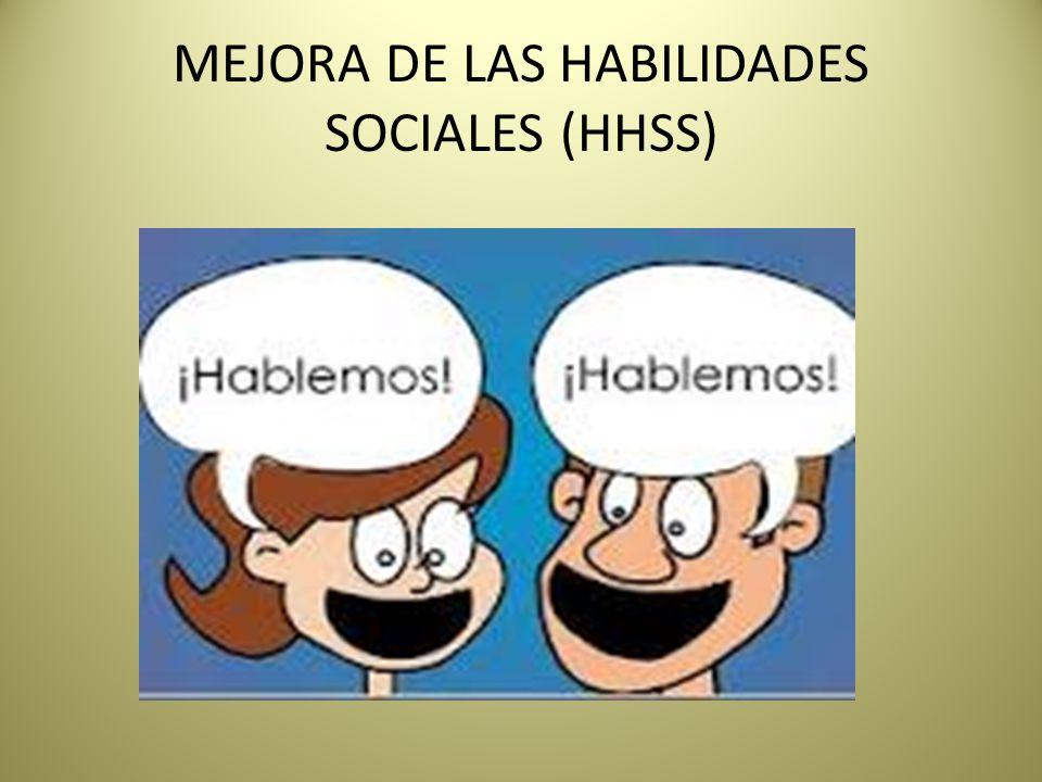 MEJORA DE LAS HABILIDADES SOCIALES (HHSS)