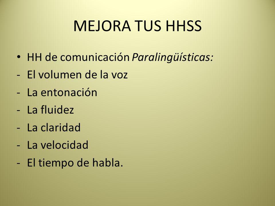 MEJORA TUS HHSS HH de comunicación Paralingüísticas: