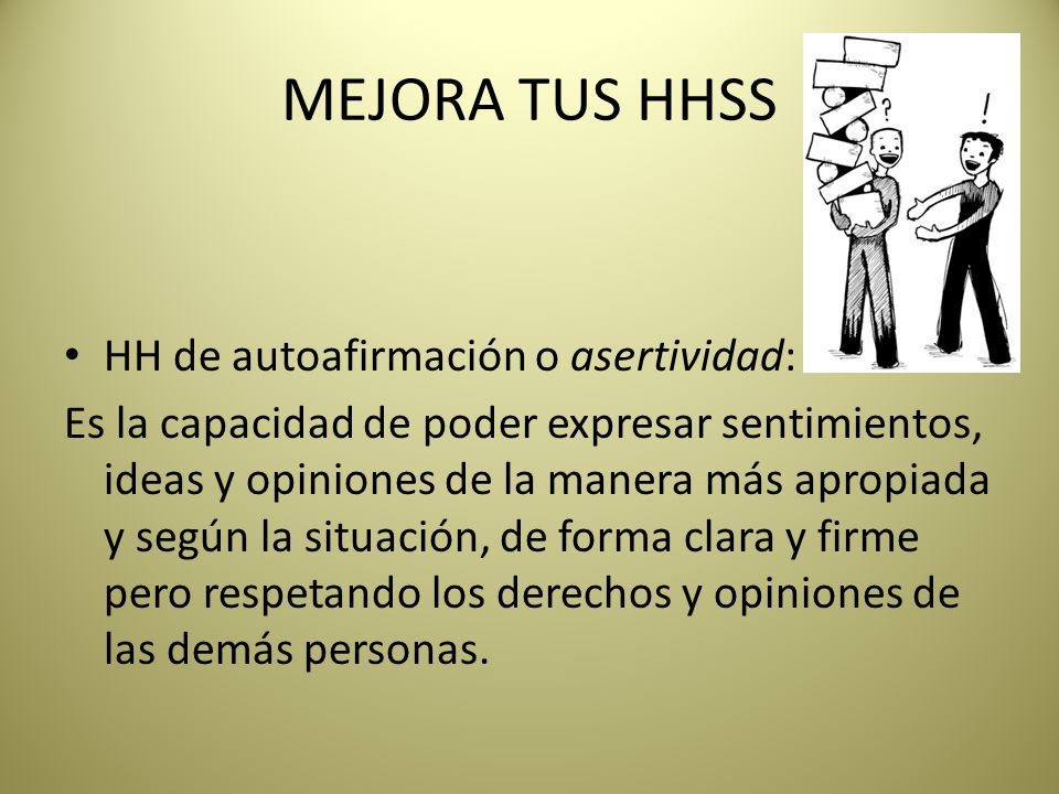 MEJORA TUS HHSS HH de autoafirmación o asertividad: