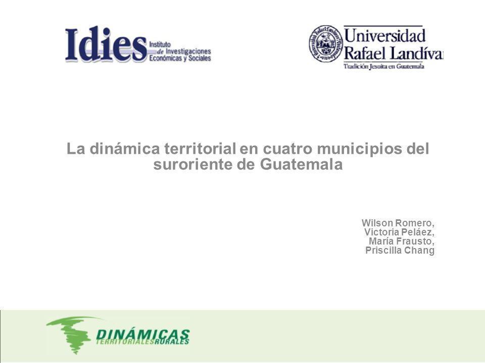 La dinámica territorial en cuatro municipios del suroriente de Guatemala
