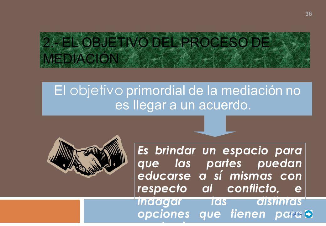 2.- El objetivo del proceso de mediación