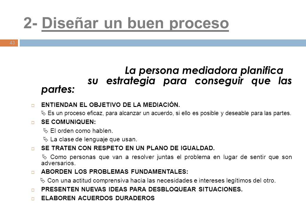 2- Diseñar un buen proceso